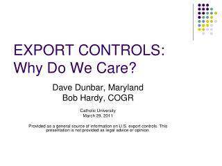EXPORT CONTROLS:  Why Do We Care?
