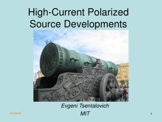 High-Current Polarized Source Developments