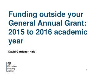 Funding outside your General Annual Grant: 2015 to 2016 academic year