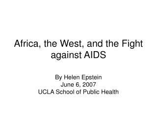 Africa, the West, and the Fight against AIDS