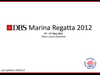 Marina Regatta 2012 4 th  – 6 th  May 2012 Water Layout (detailed)