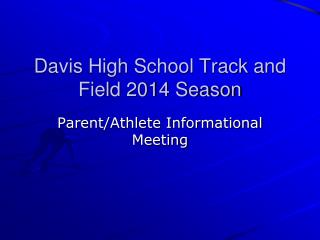 Davis High School Track and Field 2014 Season