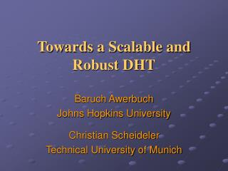 Towards a Scalable and Robust DHT