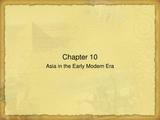 Chapter 10 Asia in the Early Modern Era