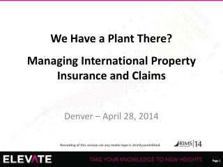 We Have a Plant There? u Managing International Property Insurance and Claims