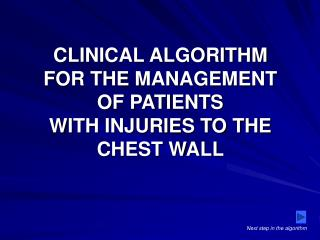 CLINICAL ALGORITHM  FOR THE MANAGEMENT  OF PATIENTS  WITH INJURIES TO THE CHEST WALL