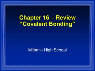 "Chapter 16 – Review ""Covalent Bonding"""