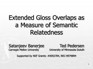 Extended Gloss Overlaps as a Measure of Semantic Relatedness
