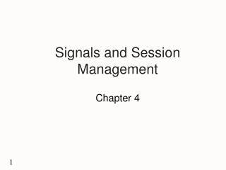 Signals and Session Management
