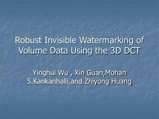 Robust Invisible Watermarking of Volume Data Using the 3D DCT