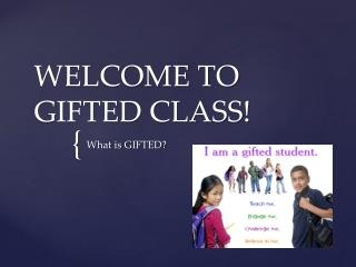 WELCOME TO GIFTED CLASS!