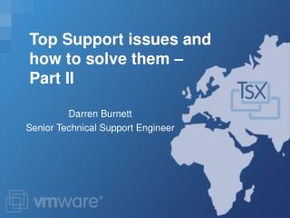 Top Support issues and how to solve them – Part II