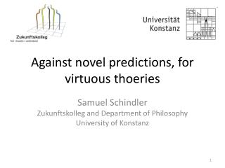 Against novel predictions, for virtuous thoeries