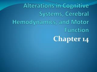 Alterations in Cognitive Systems, Cerebral  Hemodynamics , and Motor Function