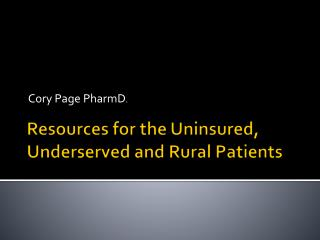 Resources for the Uninsured, Underserved and Rural Patients