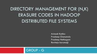 Directory management for (N,K) Erasure Codes in hadoop distributed file systems