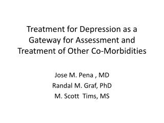 Treatment for Depression as a Gateway for Assessment and Treatment of Other Co-Morbidities