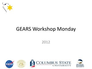 GEARS Workshop Monday