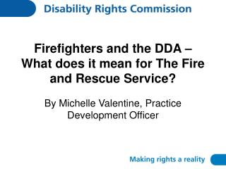 Firefighters and the DDA – What does it mean for The Fire and Rescue Service?
