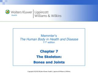 Memmler's  The Human Body in Health and Disease 11 th  edition