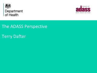 The ADASS Perspective Terry Dafter
