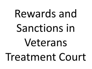 Rewards and Sanctions in Veterans Treatment Court