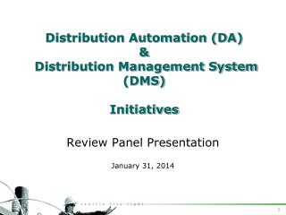 Distribution Automation (DA)  &  Distribution Management System (DMS) Initiatives