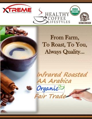 From Farm, To Roast, To You, Always Quality…
