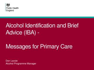 Alcohol Identification and Brief Advice (IBA) -  Messages for Primary Care