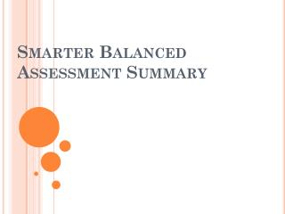 Smarter Balanced  Assessment Summary