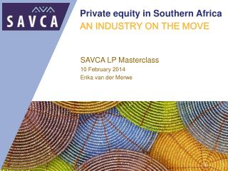 Private  equity in Southern  Africa AN INDUSTRY ON THE MOVE