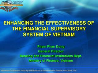 ENHANCING THE EFFECTIVENESS OF THE FINANCIAL SUPERVISORY SYSTEM OF VIETNAM