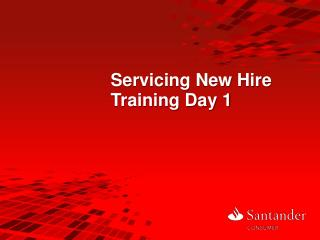 Servicing New Hire Training Day 1
