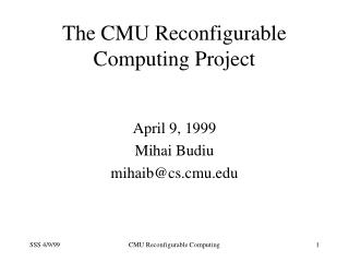 The CMU Reconfigurable Computing Project