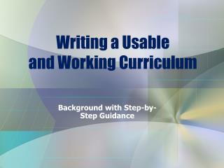 Writing a Usable  and Working Curriculum