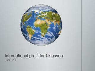 International profil for f-klassen