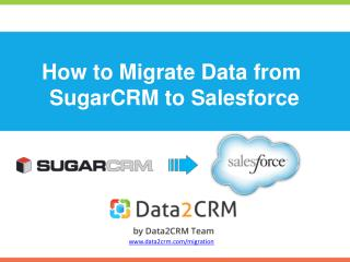 How to Migrate SugarCRM to Salesforce with Data2CRM
