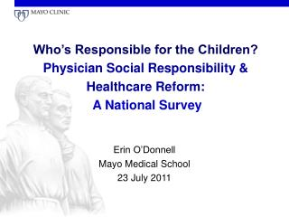 Who's Responsible for the Children? Physician Social Responsibility &  Healthcare Reform:  A National Survey