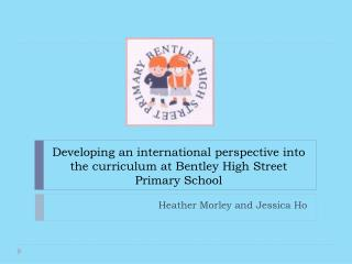 Developing an international perspective into the curriculum at Bentley High Street Primary School
