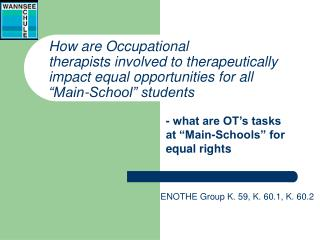 "- what are OT's tasks at ""Main-Schools"" for equal rights"