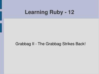 Learning Ruby - 12