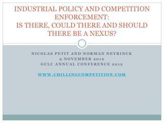 INDUSTRIAL POLICY AND COMPETITION ENFORCEMENT:  IS THERE, COULD THERE AND SHOULD THERE BE A NEXUS?