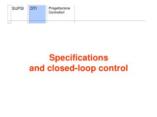 Specifications and closed-loop control
