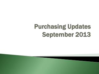Purchasing Updates September 2013
