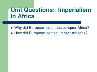 Unit Questions:  Imperialism in Africa