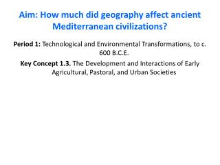Aim: How much did geography affect ancient Mediterranean civilizations?