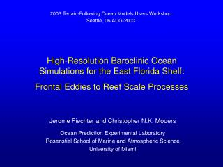Jerome Fiechter and Christopher N.K. Mooers Ocean Prediction Experimental Laboratory