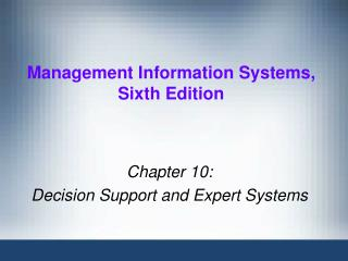Chapter 10:  Decision Support and Expert Systems