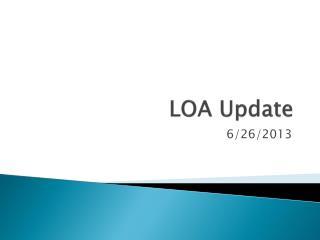 LOA Update