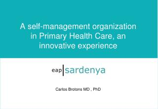 A self-management  organization in Primary Health Care, an innovative experience